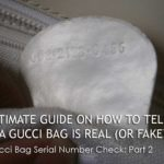 Ultimate Guide on How to Tell if a Gucci Bag is Real (or Fake)? – The Gucci Bag Serial Number Check: Part 2