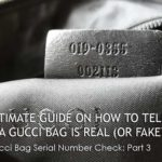 Ultimate Guide on How to Tell if a Gucci Bag is Real (or Fake)? – The Gucci Bag Serial Number Check: Part 3