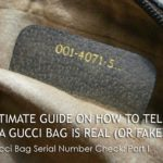 Ultimate Guide on How to Tell if a Gucci Bag is Real (or Fake)? – The Gucci Bag Serial Number Check: Part 1