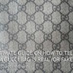 Ultimate Guide on How to Tell if a Gucci Bag is Real (or Fake)? – The Gucci Bag Material