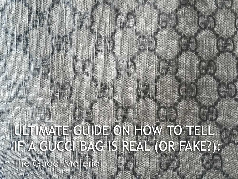 The Gucci Material - Ultimate Guide Before Buying Gucci Purses on Ebay - How to Tell if a Gucci Bag is Real (or Fake)