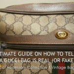 Ultimate Guide on How to Tell if a Gucci Bag is Real (or Fake)? – Gucci Accessory Collection and Vintage Bags