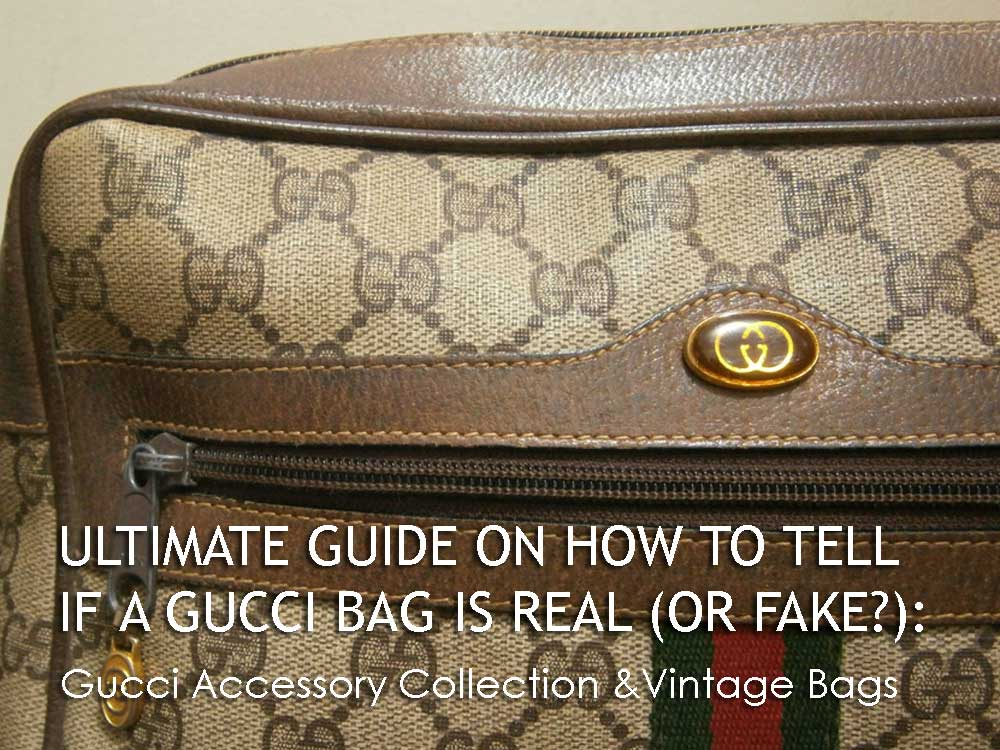 Gucci Accessory Collection and Vintage Bags - Ultimate Guide Before Buying Gucci Purses on Ebay - How to Tell if a Gucci Bag is Real (or Fake)
