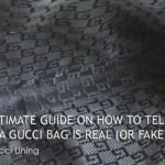 Ultimate Guide on How to Tell if a Gucci Bag is Real (or Fake)? – Gucci Lining
