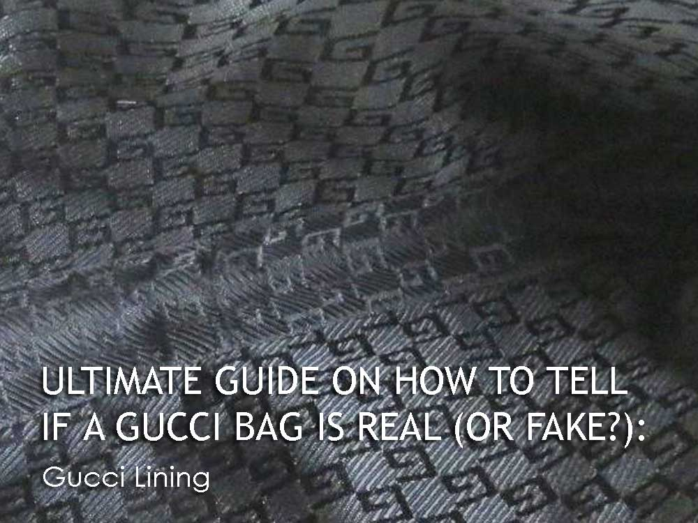 Gucci Lining - Ultimate Guide Before Buying Gucci Purses on Ebay - How to Tell if a Gucci Bag is Real (or Fake)