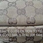 Ultimate Guide on How to Tell if a Gucci Bag is Real (or Fake)? – Gucci Seams